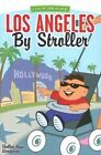 Los Angeles by Stroller by Shelley-Ann Wooderson (Paperback / softback, 2005)