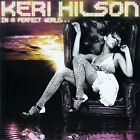 KERI HILSON : IN A PERFECT WORLD / CD - TOP-ZUSTAND