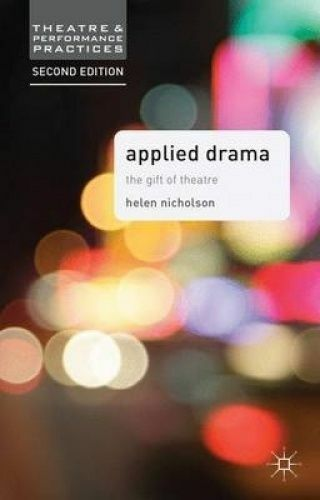Applied Drama. The Gift of Theatre by Nicholson, Helen (Paperback book, 2014)