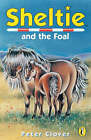 Sheltie and the Foal by Peter Clover (Paperback, 2000)
