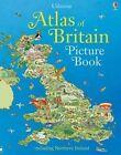 Atlas of Britain Picture Book by Fiona Patchett, Stephanie Turnbull (Hardback, 2015)