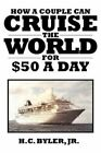 Cruise The World for a Day by H C Byler Jr 9781434326287 (paperback 2008)