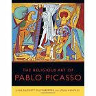 The Religious Art of Pablo Picasso by John Handey, Jane Dillenberger (Hardback, 2014)