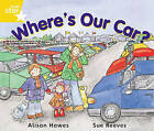 Rigby Star Guided Year 1 Yellow Level: Where's Our Car? Pupil Book (Single) by Alison Hawes (Paperback, 2000)