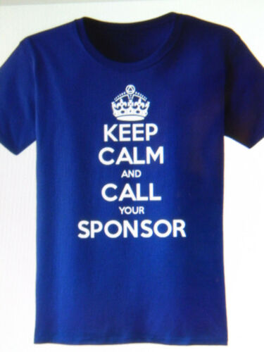 SOBRIETY  TEE SHIRT KEEP CALM AND CALL SPONSOR SOBRIETY CLOTHING