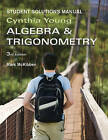 Algebra and Trigonometry: Student Solutions Manual by Cynthia Y. Young (Paperback, 2013)