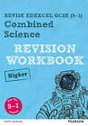 REVISE Edexcel GCSE (9-1) Combined Science Higher Revision Workbook: For the 9-1 Exams by Pearson Education Limited (Paperback, 2016)