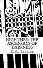 Nightrise: The Ascension of Darkness by R A Spyder (Paperback / softback, 2010)