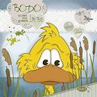 Bodo sucht die grosse Liebe von Jacqueline Kauer und Daniel Kauer (2013, Gebundene Ausgabe)