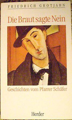 Friedrich Grotjahn Die Braut Sagte Nein Geschichten Vom Pfarrer Schäfer Allgemeine Kurzgeschichten Bücher