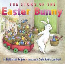 The Story of the Easter Bunny by Katherine Tegen (2005, Hardcover)