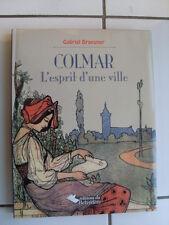 Gabriel Braeuner COLMAR l'esprit d'une ville 2011 COMME NEUF