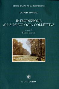 Charles Blondel, Introduzione alla psicologia collettiva, La città del sole - Italia - Charles Blondel, Introduzione alla psicologia collettiva, La città del sole - Italia