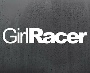 GIRL RACER vinyl sticker funny car decal van window JDM DUB graphics girly