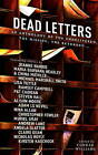 Dead Letters: An Anthology: An Anthology by China Mieville, Alison Moore, Pat Cadigan, Nicholas Royle, Angela Slatter, Kirsten Kaschock, Joanne Harris, Ramsey Campbell, Nina Allan, Conrad Williams (Paperback, 2016)