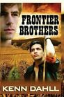 Frontier Brothers by Kenn Dahll (Paperback / softback, 2011)