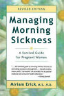 Managing Morning Sickness: A Survival Guide for Pregnant Women by Miriam Erick (Paperback, 2004)