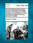 Ex Parte Thomas Henry Cooper, Owner and Claimant of the British Schooner  W.P. Sayward  and Ex Parte Sir John Thompson, K.C.M.G., Her Britannic Majesty's Attorney General of Canada by Joseph H Choate (Paperback / softback, 2012)