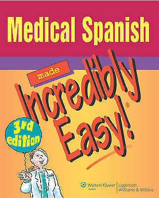 Medical Spanish Made Incredibly Easy! by Lippincott Williams and Wilkins...