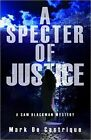 A Specter of Justice: A Sam Blackman Mystery by Mark de Castrique (CD-Audio, 2015)