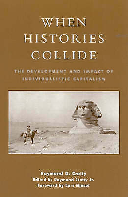 When Histories Collide: The Development and Impact of Individualistic Capitalism