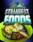 The World's Strangest Foods by Alicia Z. Klepeis (Paperback, 2016)