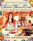 The Pioneer Woman Cooks: Food from My Frontier by Ree Drummond (Hardback, 2012)