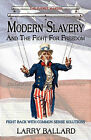 Modern Slavery and the Fight for Freedom by Larry Ballard (Paperback / softback, 2010)
