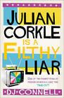 Julian Corkle is a Filthy Liar by D. J. Connell (Paperback, 2011)