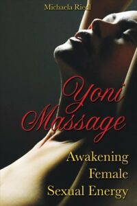 Yoni-Massage-Awakening-Female-Sexual-Energy-Paperback-by-Riedl-Michaela