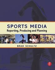 Sports Media : Reporting, Producing, and Planning by Bradley Schultz (2005,...