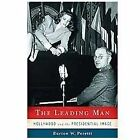 The Leading Man : Hollywood and the Presidential Image by Burton W. Peretti (2012, Hardcover)
