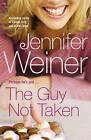 The Guy Not Taken: Stories by Jennifer Weiner (Paperback, 2007)