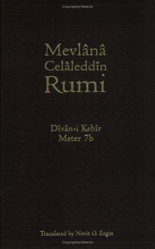 Divan-I-Kebir: Meter 7b, Mevlana Celaleddin Rumi, Good Book