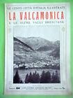 LE CENTO CITTA D'ITALIA ILLUSTRATE:VALCAMONICA E VALLI BRESCIANE.SONZOGNO 1929