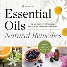 Essential Olis, Natural Remedies : The Complete A-Z Reference of Essential Oils for Health and Healing by Althea Press Staff (2015, Paperback)