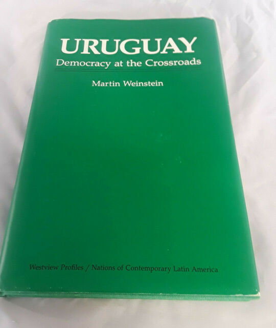 Uruguay : Democracy at the Crossroads by Martin E. Weinstein (1988, Hardcover)