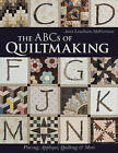 The ABCs of Quiltmaking: Piecing, Applique, Quilting & More by Janet Lundholm McWorkman (Paperback, 2016)