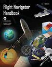 Flight Navigator Handbook (FAA-H-8083-18) by Federal Aviation Administration, U S Department of Transportation (Paperback / softback, 2013)