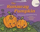 The Runaway Pumpkin: A Halloween Adventure Story by Anne Margaret Lewis (Hardback, 2015)