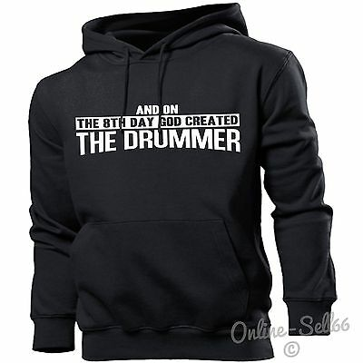 And On The 8th Day God Created The Drummer Hoodie Men Women Band Rocker Drums