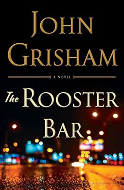 The Rooster Bar by John Grisham (2017, Hardcover)