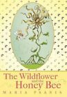 Wildflower and The Honey Bee 9781463422370 by Maria Psanis Hardback