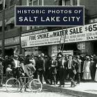 Historic Photos of Salt Lake City by Jeff Burbank (Hardback, 2008)