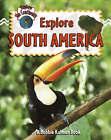 Explore South America by Molly Aloian, Bobbie Kalman (Paperback, 2007)