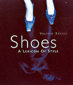 Valerie-Steele-Shoes-A-Lexicon-Of-Style-Lexicons-of-Style-Very-Good-Book