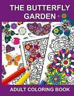 The Butterfly Garden: Adult Coloring Book by Anti-Stress Adult Coloring Books (Paperback / softback, 2016)