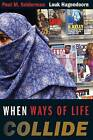 When Ways of Life Collide: Multiculturalism and Its Discontents in the Netherlands by Paul M. Sniderman, Louk Hagendoorn (Paperback, 2009)