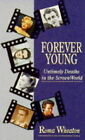 Forever Young: Untimely Deaths in the Movies by Roma Wheaton (Paperback, 1994)
