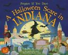 A Halloween Scare in Indiana: Prepare If You Dare by Eric James (Hardback, 2014)